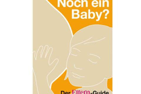 """ELTERN-Ratgeber: ELTERN-Ratgeber """"Noch ein Baby?"""""""