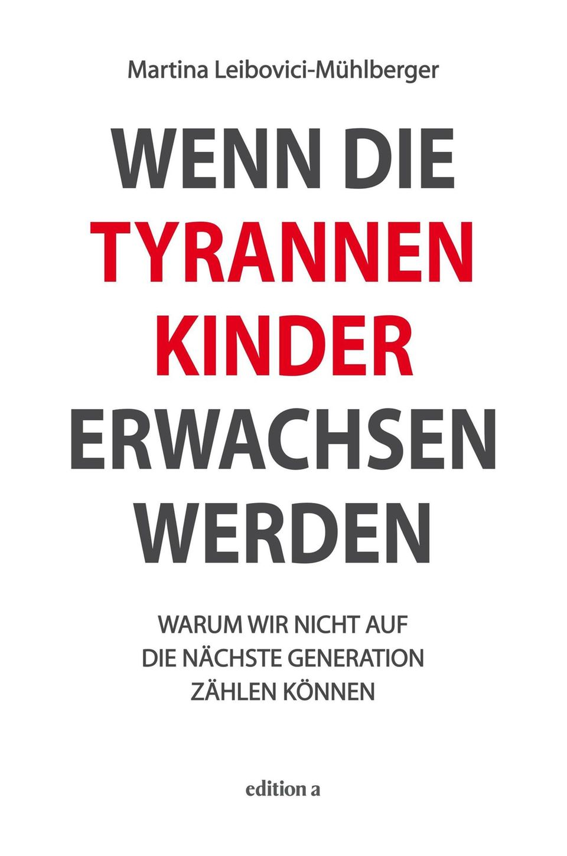 Autor: Dr. Martina Leibovici-Mühlberger   Verlag: edition a   ISBN: 978-3990011386