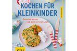 """""""Kochen für Kleinkinder"""" von Dagmar von Cramm, Gräfe und Uzer Verlag, Taschenbuch.   Der Klassiker der Kleinkind-Ernährung neu aufgelegt: Kinderernährungsexpertin Dagmar von Cramms völlig neues Kochen für Kleinkinder, mit über 40 Rezepten."""