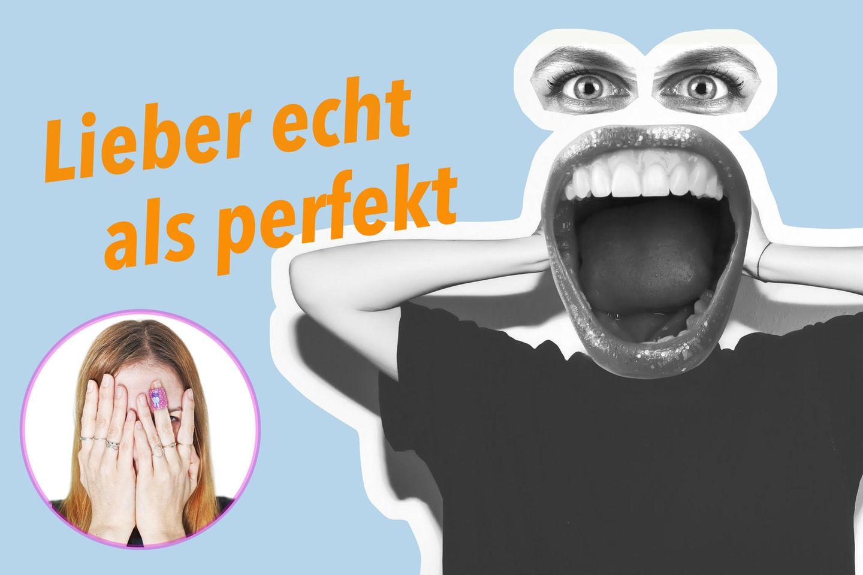 Kolumne: Lieber echt als perfekt